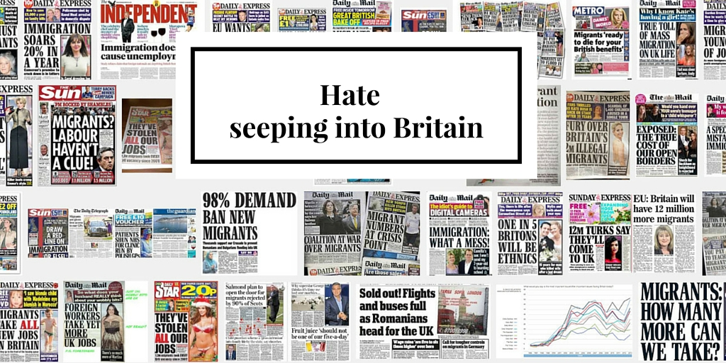 Newspaper headlines of hate against immigrants - hate seeping into Britain